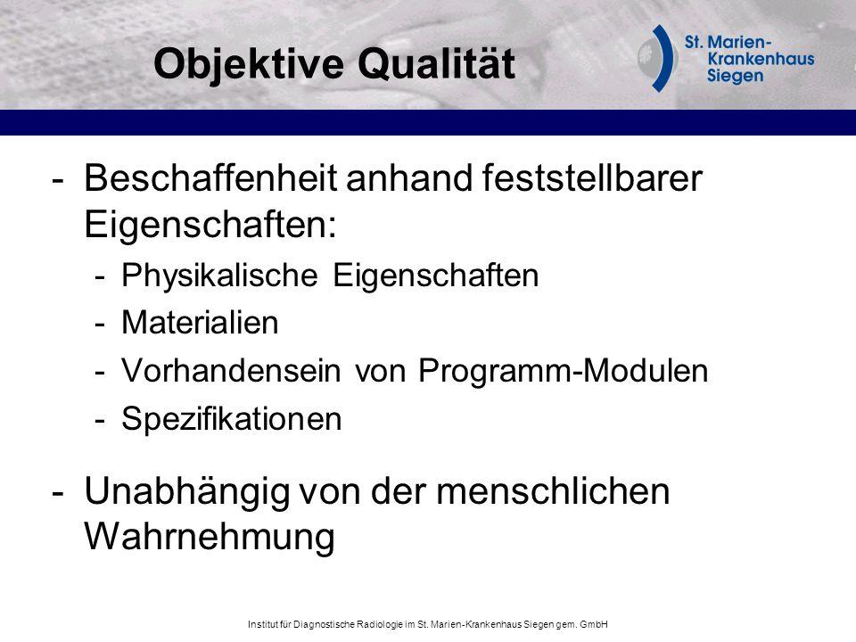 Objektive Qualität Beschaffenheit anhand feststellbarer Eigenschaften: