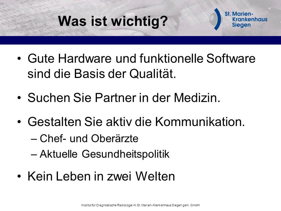 Was ist wichtig Gute Hardware und funktionelle Software sind die Basis der Qualität. Suchen Sie Partner in der Medizin.