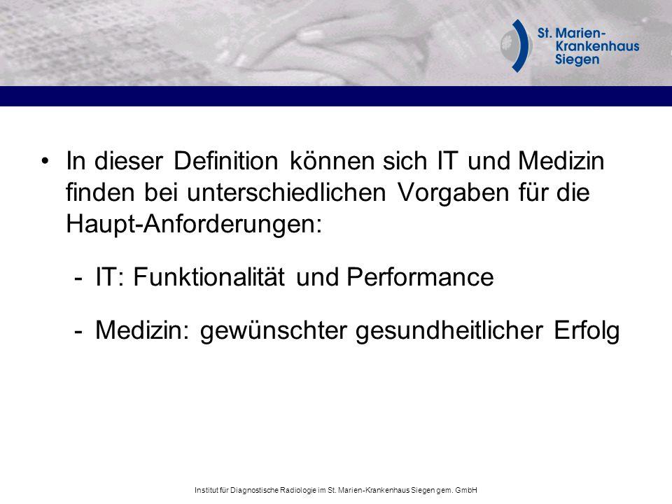 In dieser Definition können sich IT und Medizin finden bei unterschiedlichen Vorgaben für die Haupt-Anforderungen: