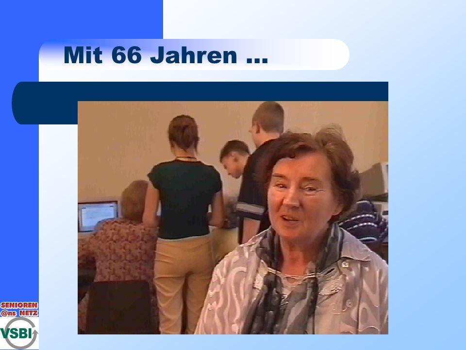 Mit 66 Jahren ...