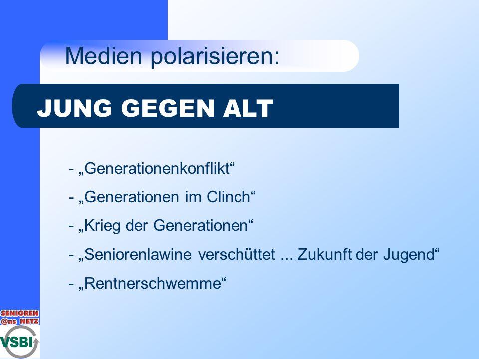 "Medien polarisieren: JUNG GEGEN ALT ""Generationenkonflikt"