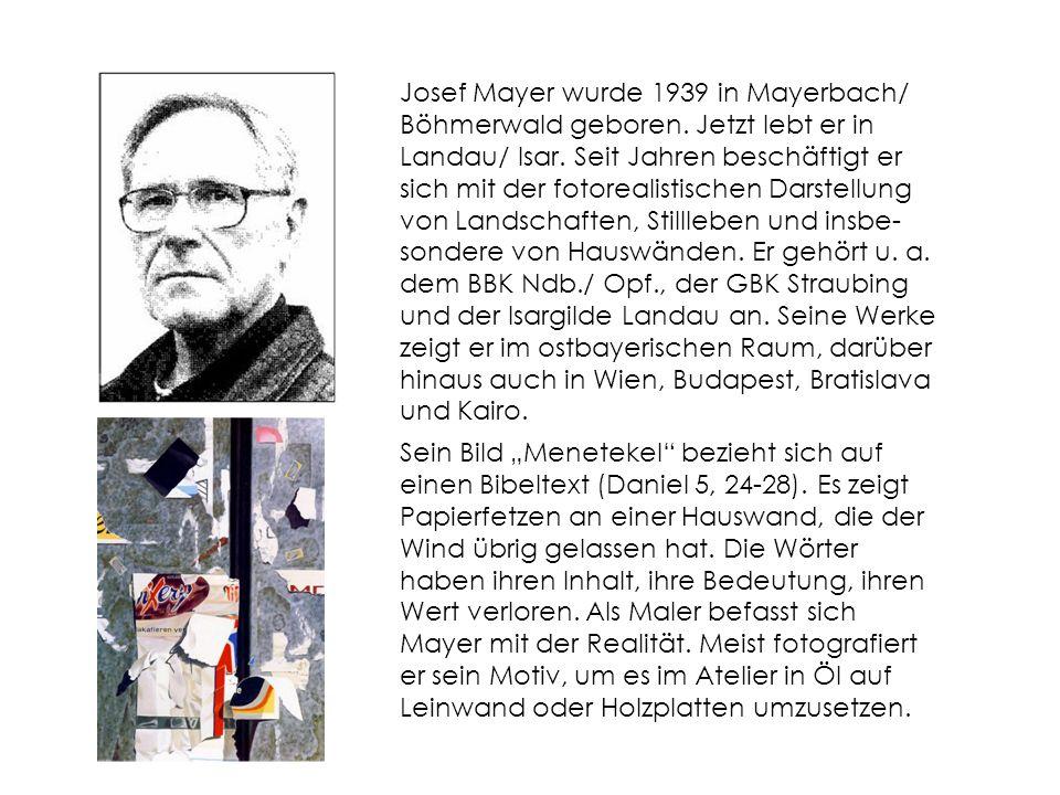 Josef Mayer wurde 1939 in Mayerbach/ Böhmerwald geboren