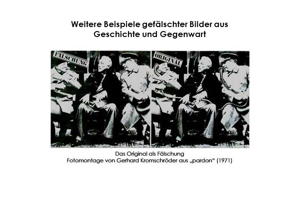 Weitere Beispiele gefälschter Bilder aus Geschichte und Gegenwart