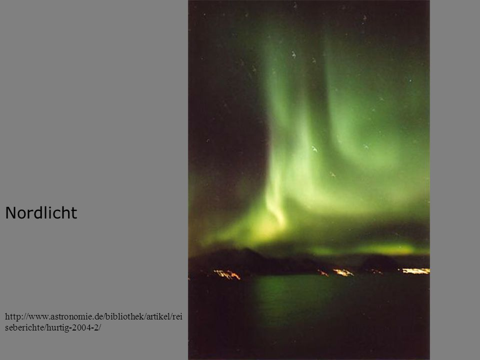 Nordlicht http://www.astronomie.de/bibliothek/artikel/reiseberichte/hurtig-2004-2/