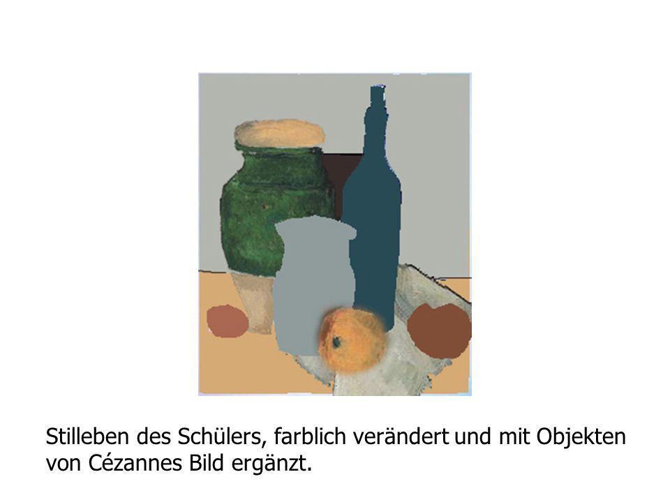 Stilleben des Schülers, farblich verändert und mit Objekten von Cézannes Bild ergänzt.