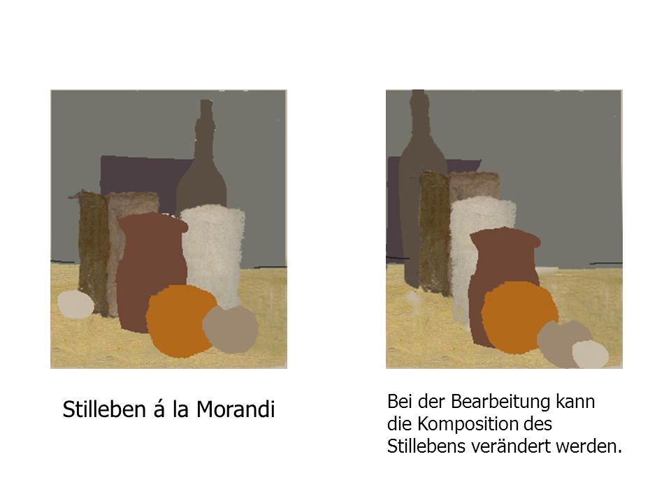 Bei der Bearbeitung kann die Komposition des Stillebens verändert werden.