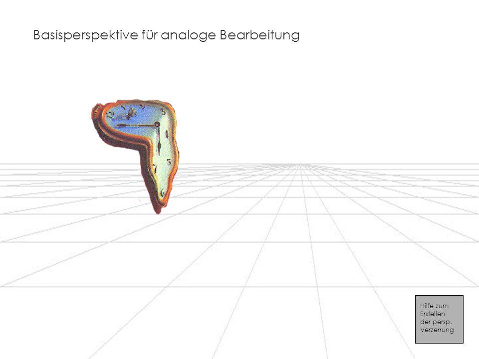 Basisperspektive für analoge Bearbeitung