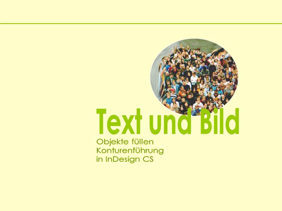 Text und Bild Objekte füllen Konturenführung in InDesign CS