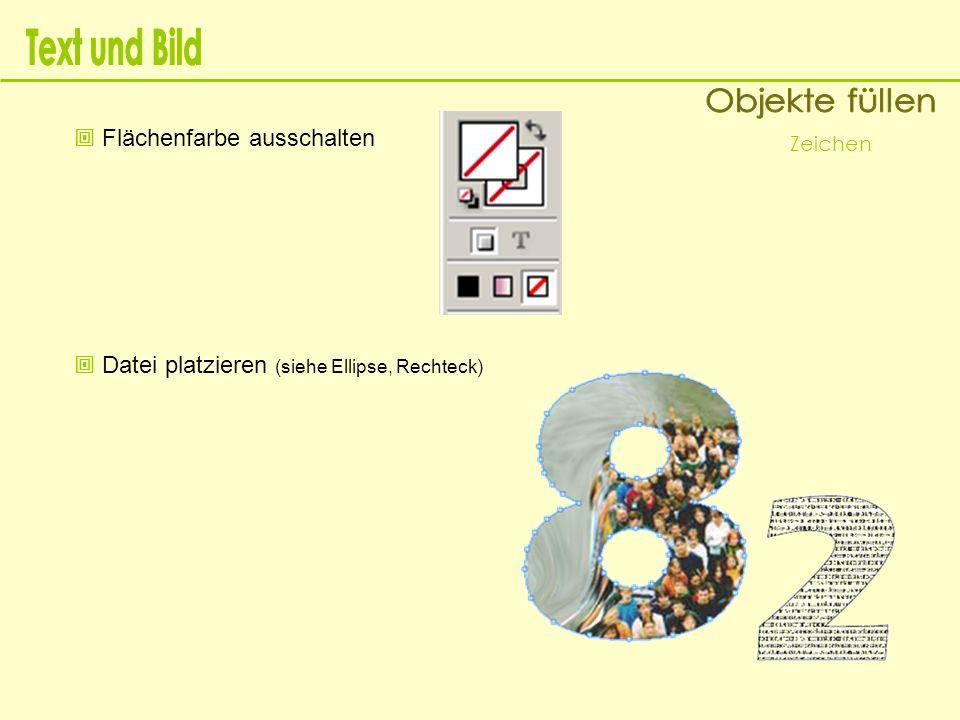 Text und Bild Objekte füllen  Flächenfarbe ausschalten