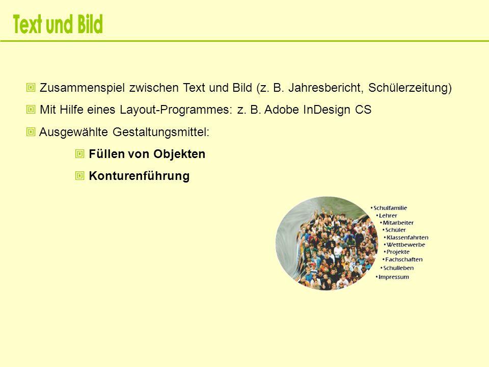 Text und Bild  Zusammenspiel zwischen Text und Bild (z. B. Jahresbericht, Schülerzeitung)