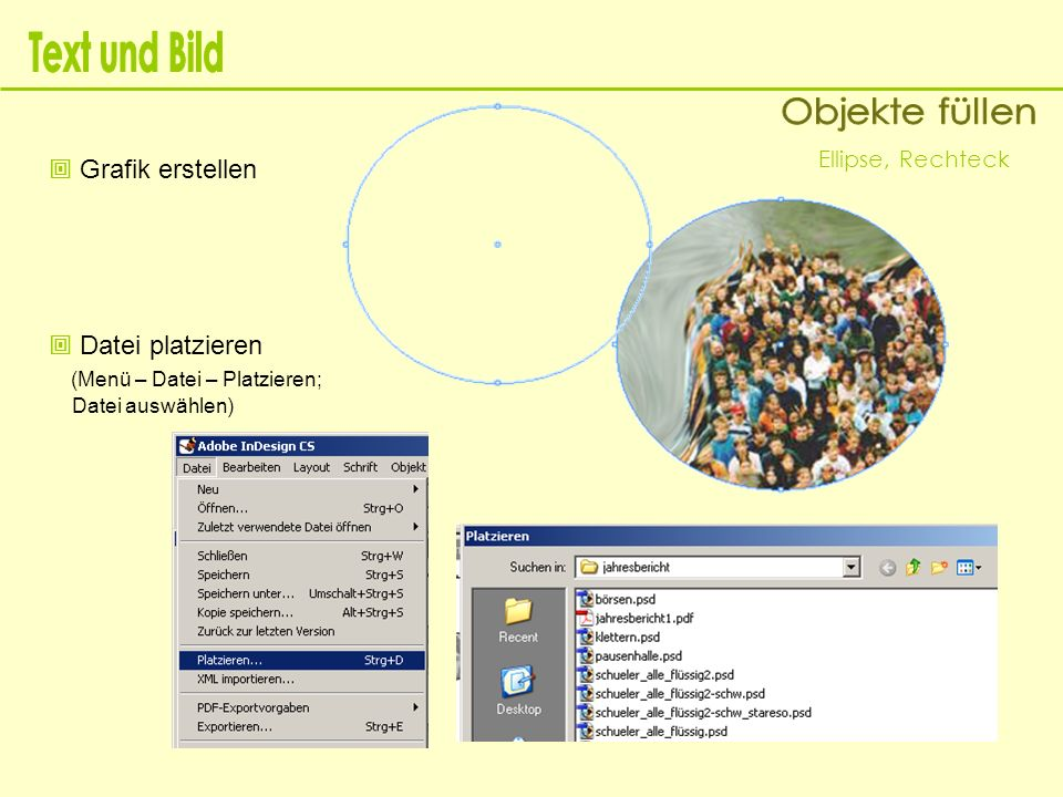 Text und Bild Objekte füllen  Grafik erstellen  Datei platzieren