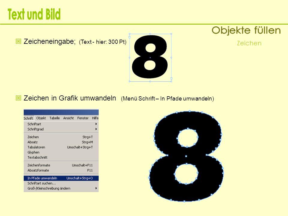 Text und Bild Objekte füllen  Zeicheneingabe; (Text - hier: 300 Pt)