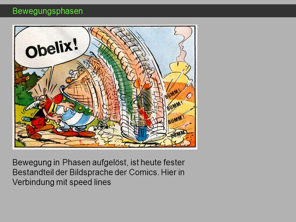 Bewegungsphasen Bewegung in Phasen aufgelöst, ist heute fester Bestandteil der Bildsprache der Comics.