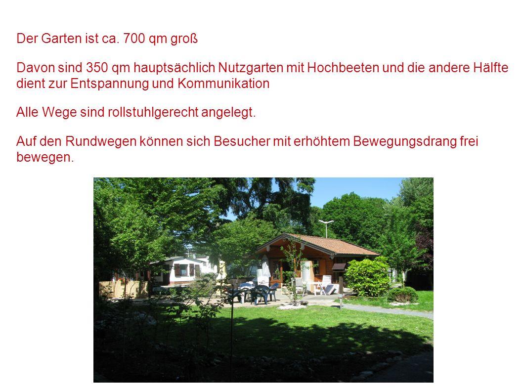 Der Garten ist ca. 700 qm groß