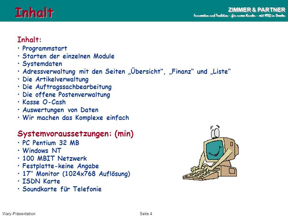 Inhalt Systemvoraussetzungen: (min) Inhalt: Programmstart