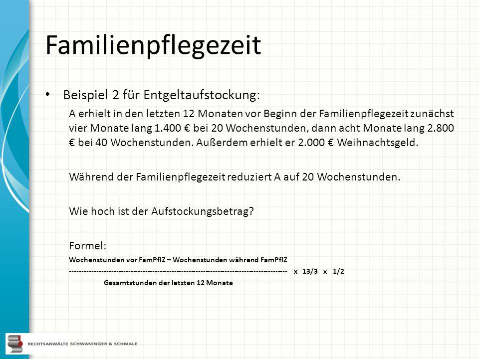 Familienpflegezeit Beispiel 2 für Entgeltaufstockung: