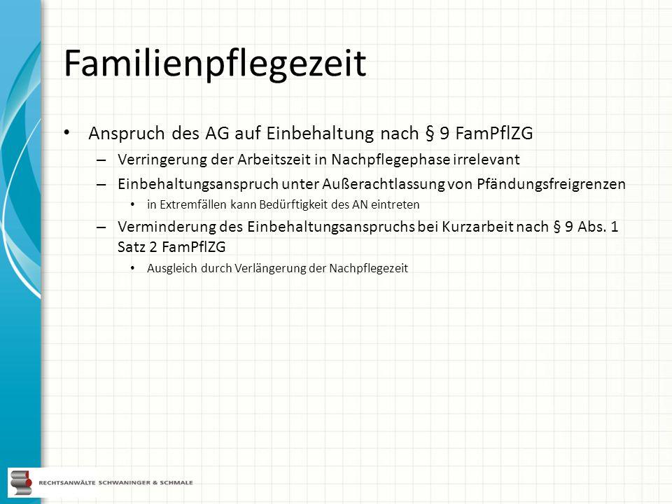 Familienpflegezeit Anspruch des AG auf Einbehaltung nach § 9 FamPflZG