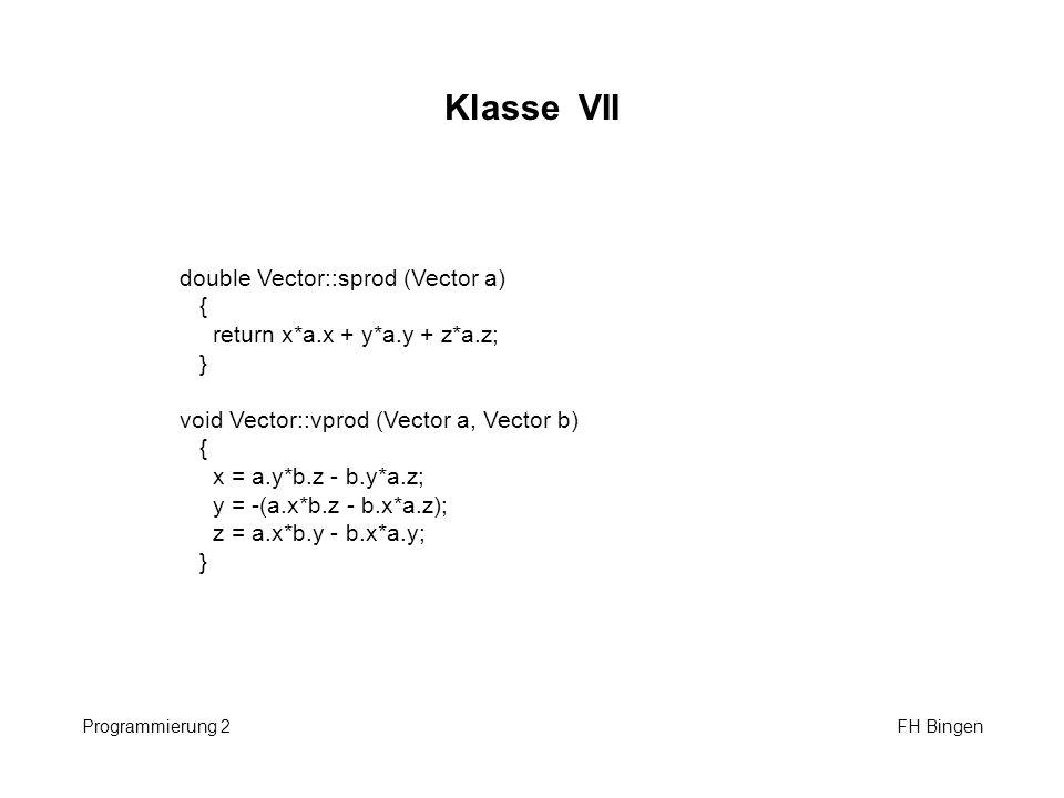 Klasse VII double Vector::sprod (Vector a) {