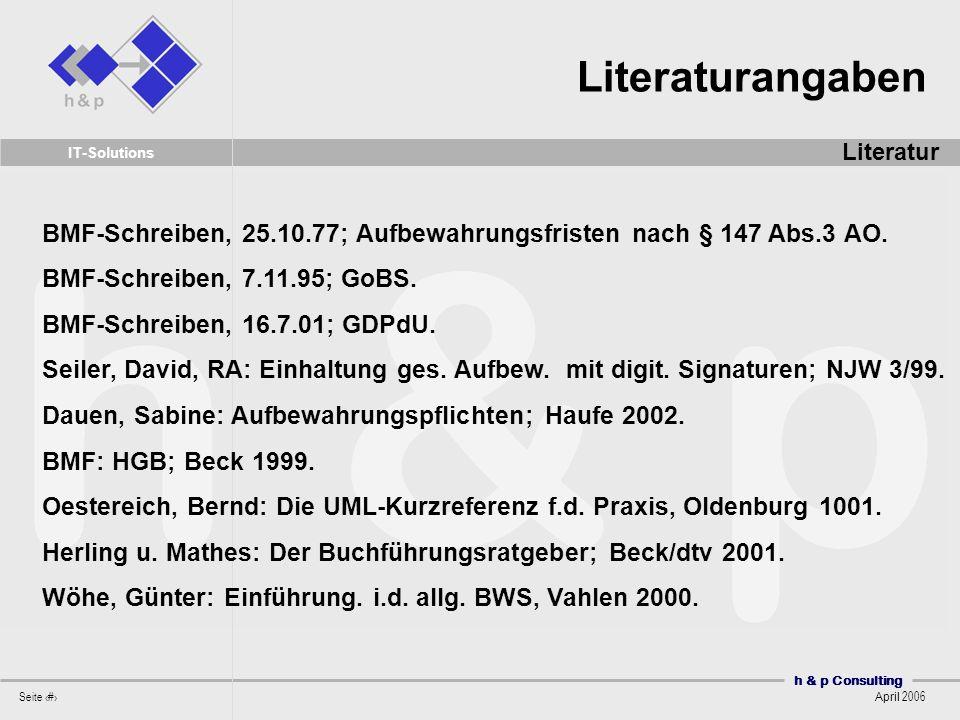 Literaturangaben Literatur. BMF-Schreiben, 25.10.77; Aufbewahrungsfristen nach § 147 Abs.3 AO. BMF-Schreiben, 7.11.95; GoBS.