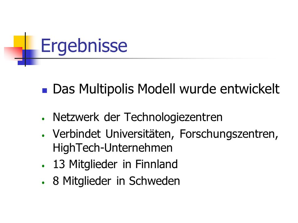 Ergebnisse Das Multipolis Modell wurde entwickelt