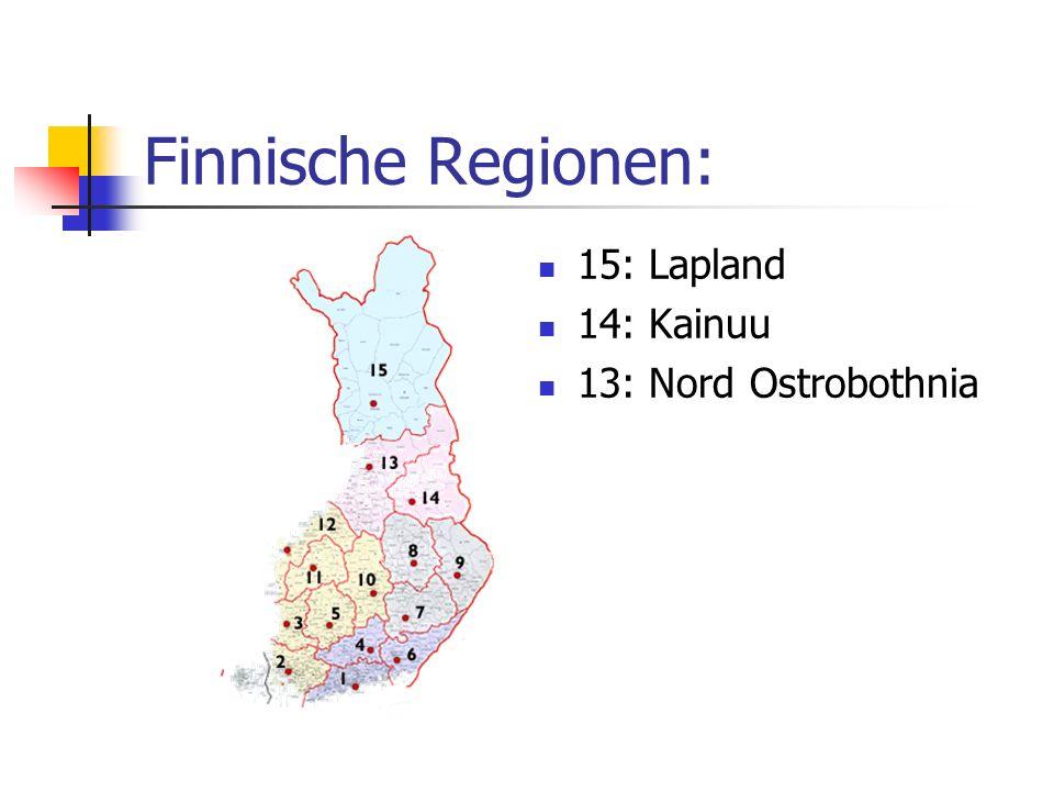 Finnische Regionen: 15: Lapland 14: Kainuu 13: Nord Ostrobothnia