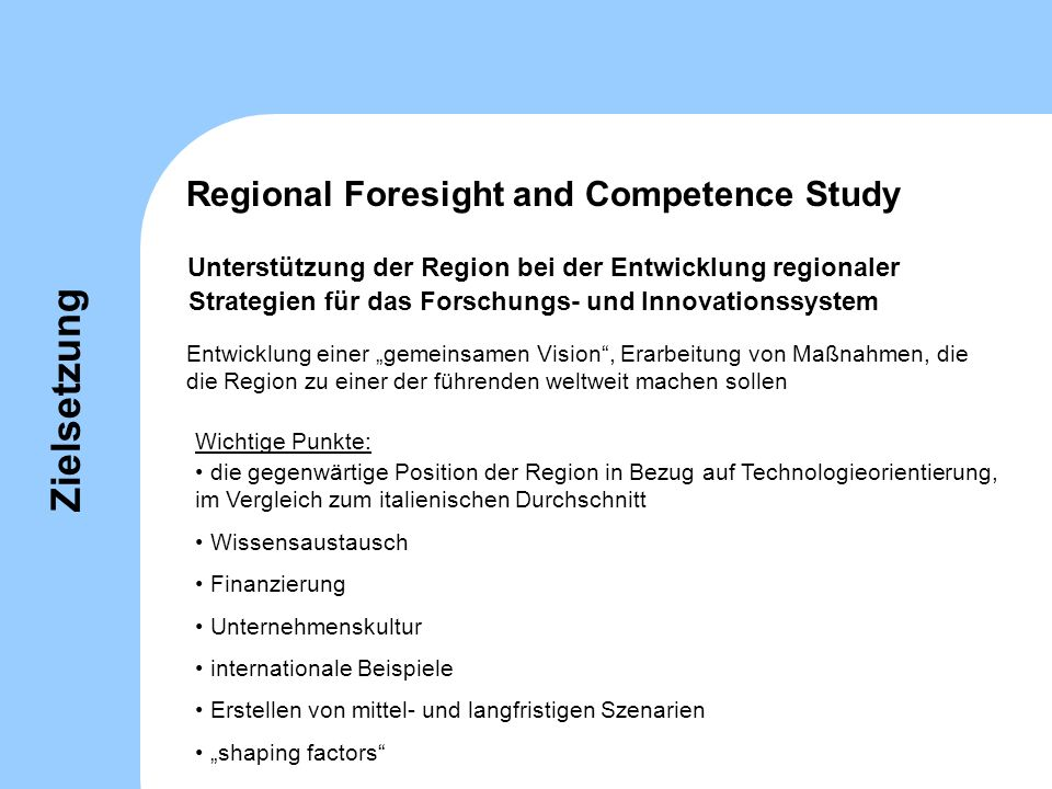 Zielsetzung Regional Foresight and Competence Study