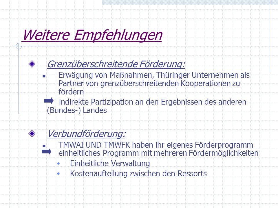 Weitere Empfehlungen Grenzüberschreitende Förderung: Verbundförderung: