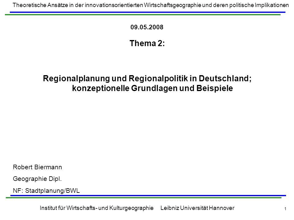 09.05.2008Thema 2: Regionalplanung und Regionalpolitik in Deutschland; konzeptionelle Grundlagen und Beispiele.