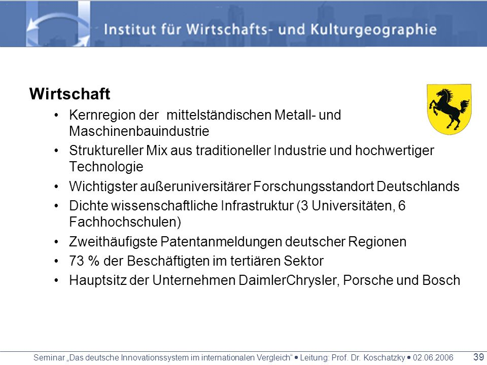 Wirtschaft Kernregion der mittelständischen Metall- und Maschinenbauindustrie.