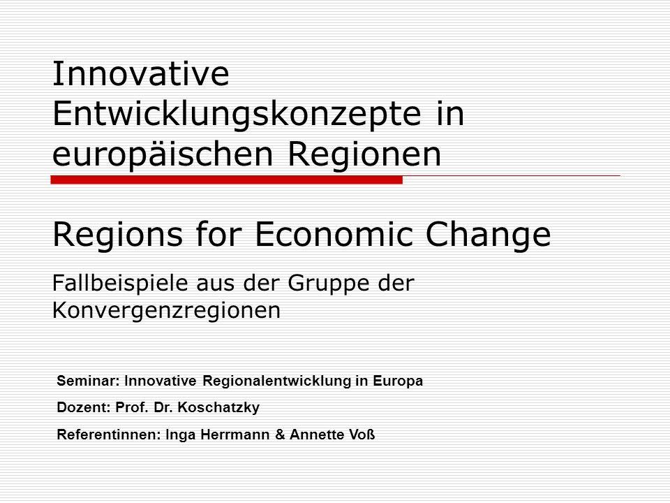 Innovative Entwicklungskonzepte in europäischen Regionen Regions for Economic Change Fallbeispiele aus der Gruppe der Konvergenzregionen