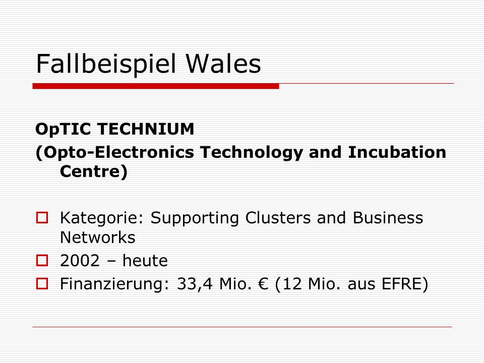 Fallbeispiel Wales OpTIC TECHNIUM