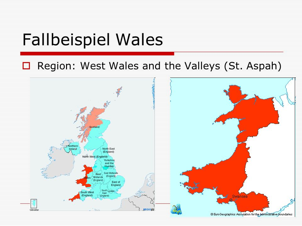 Fallbeispiel Wales Region: West Wales and the Valleys (St. Aspah)