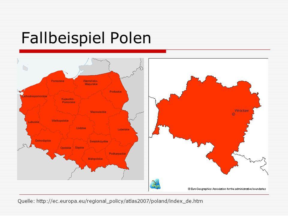 Fallbeispiel Polen Quelle: http://ec.europa.eu/regional_policy/atlas2007/poland/index_de.htm
