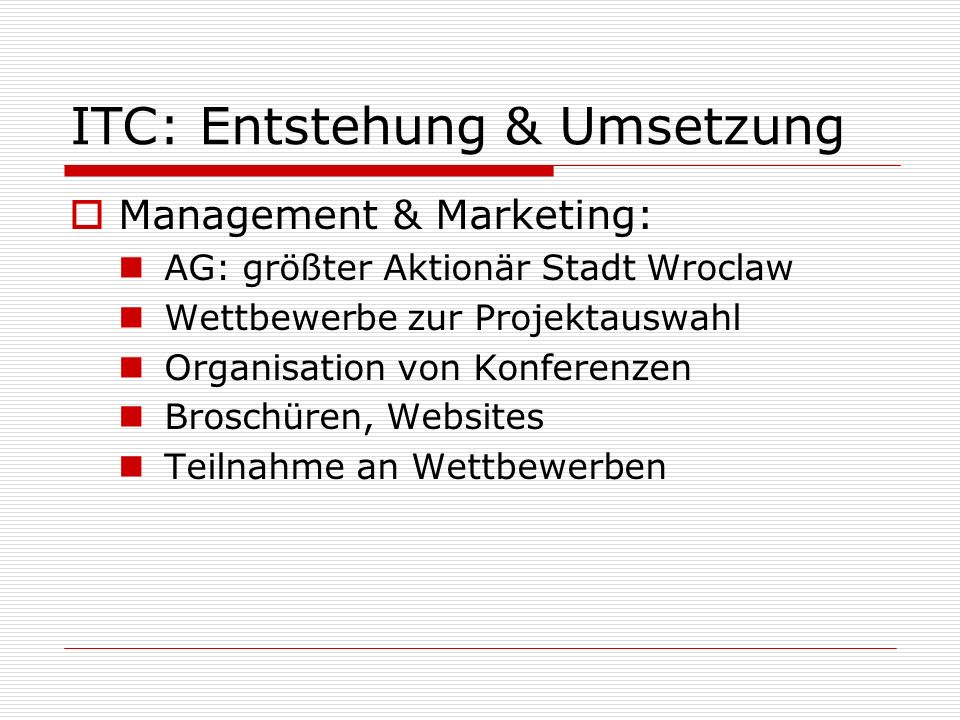 ITC: Entstehung & Umsetzung