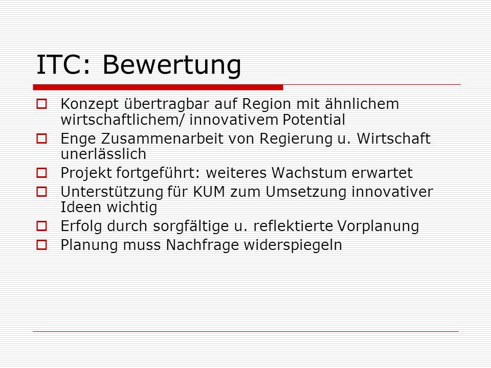 ITC: Bewertung Konzept übertragbar auf Region mit ähnlichem wirtschaftlichem/ innovativem Potential.