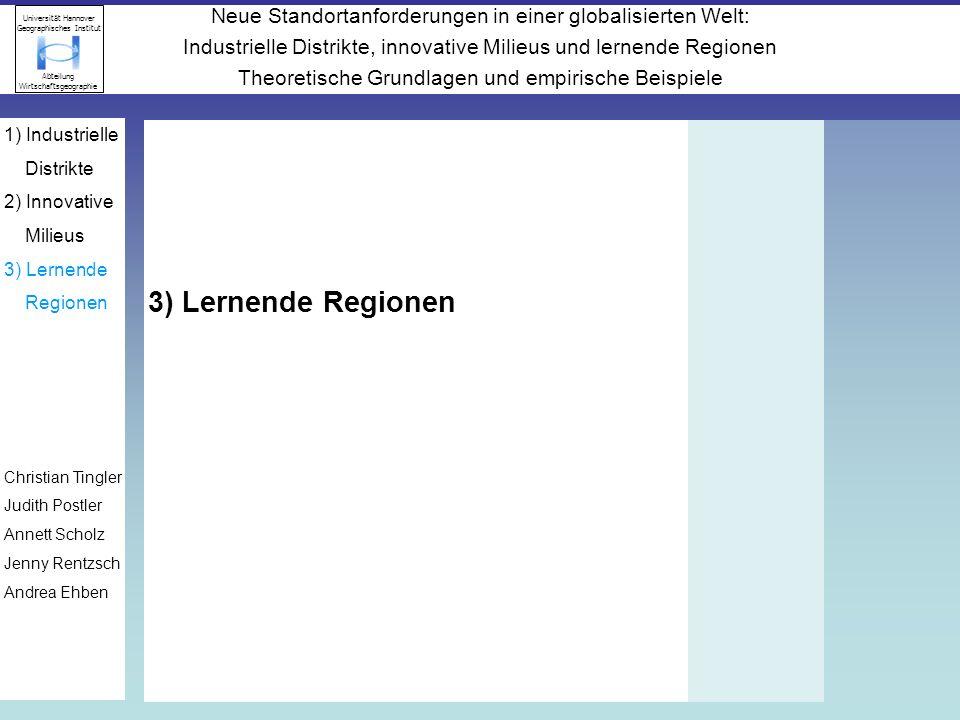 3) Lernende Regionen 1) Industrielle Distrikte 2) Innovative Milieus