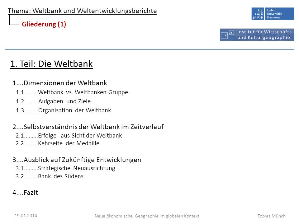 1. Teil: Die Weltbank Gliederung (1) 1....Dimensionen der Weltbank