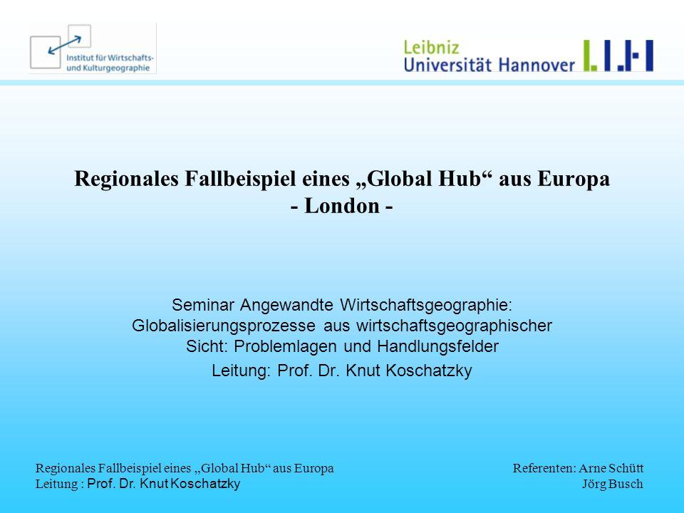 "Regionales Fallbeispiel eines ""Global Hub aus Europa - London -"