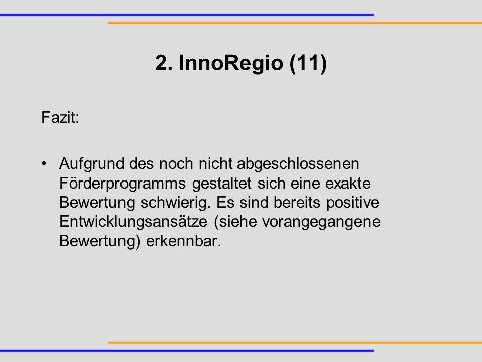 2. InnoRegio (11) Fazit: