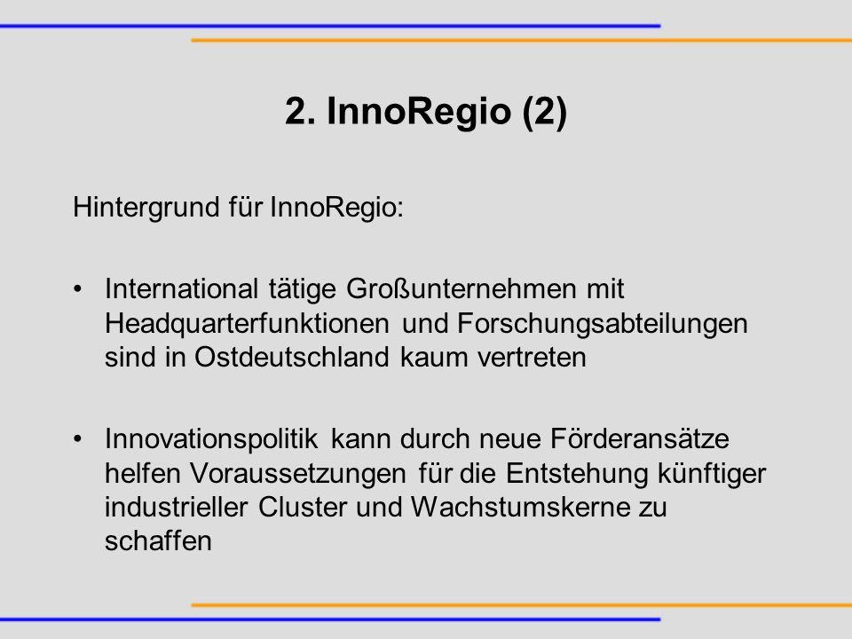 2. InnoRegio (2) Hintergrund für InnoRegio: