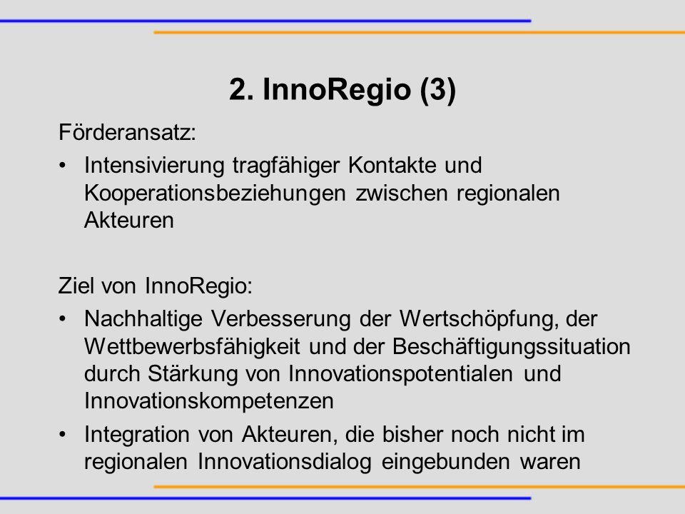 2. InnoRegio (3) Förderansatz:
