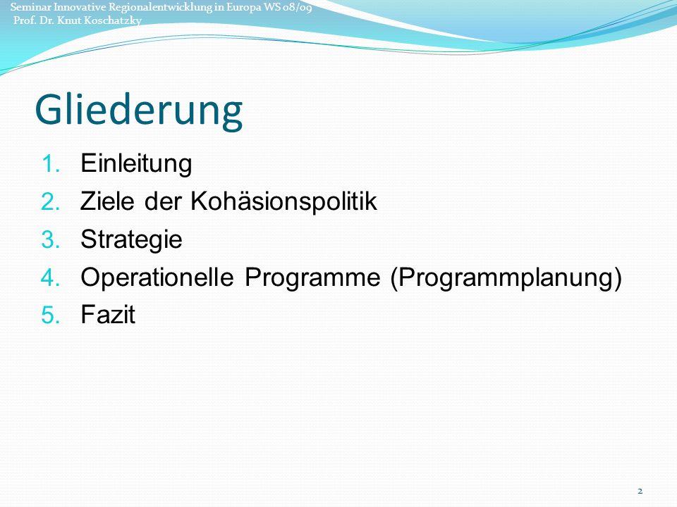 Gliederung Einleitung Ziele der Kohäsionspolitik Strategie