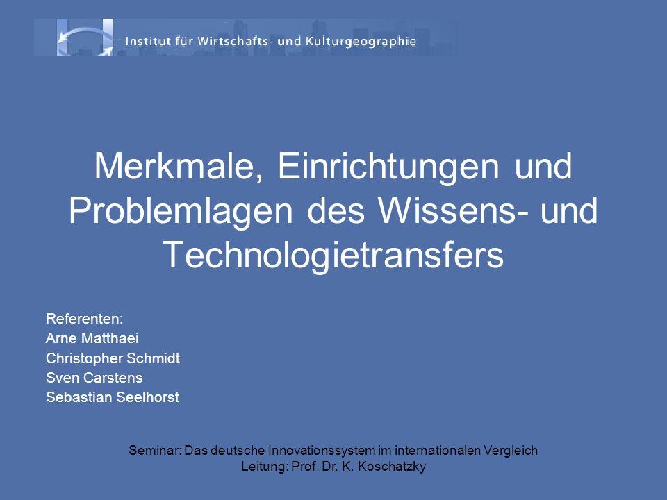 Merkmale, Einrichtungen und Problemlagen des Wissens- und Technologietransfers