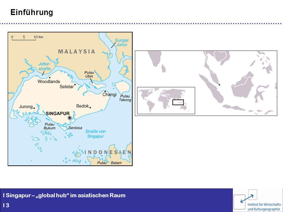 """Einführung I Singapur – """"global hub im asiatischen Raum I 3"""