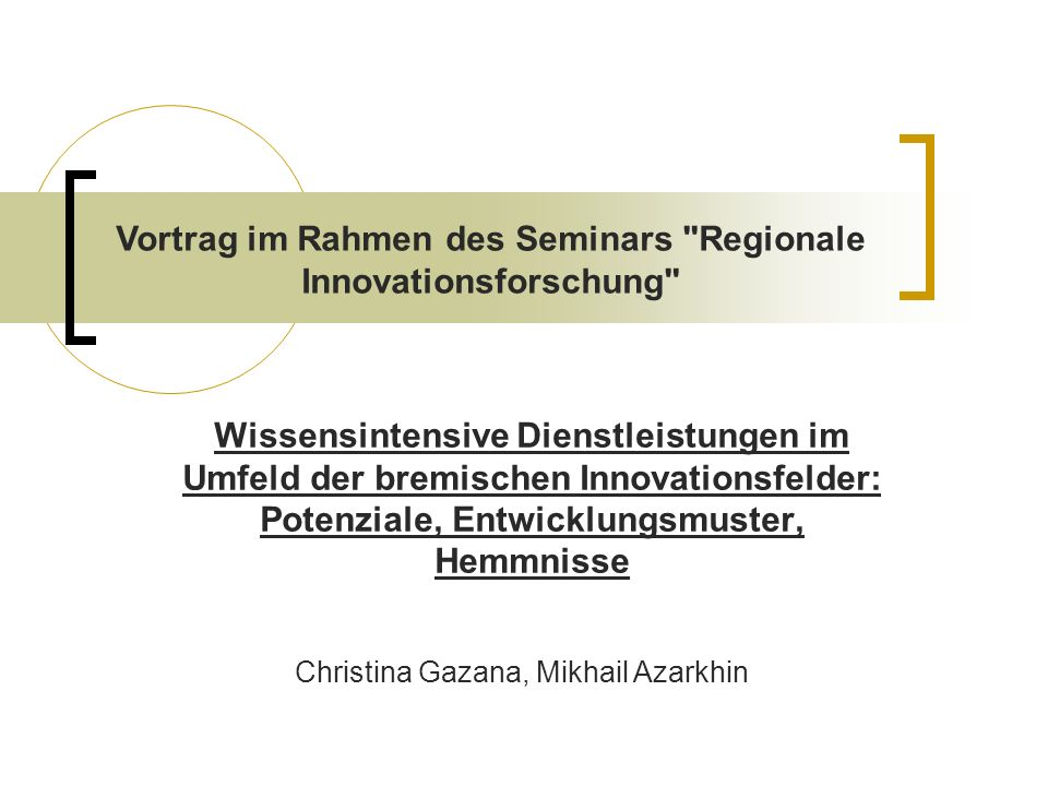 Vortrag im Rahmen des Seminars Regionale Innovationsforschung