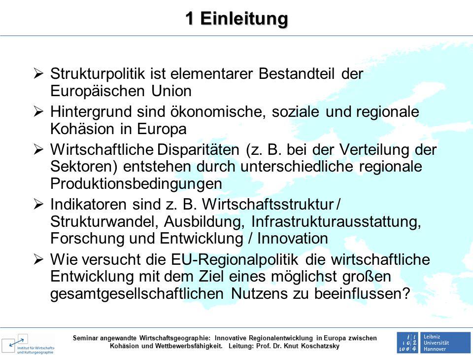 1 Einleitung Strukturpolitik ist elementarer Bestandteil der Europäischen Union.