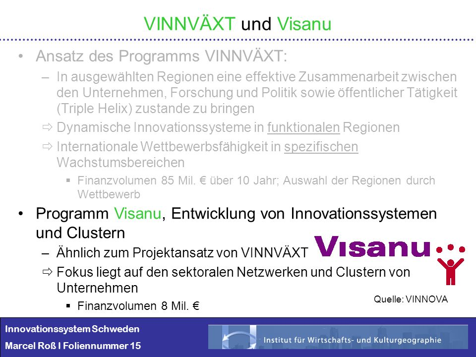 VINNVÄXT und Visanu Ansatz des Programms VINNVÄXT: