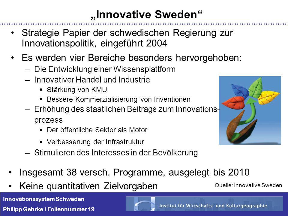"""""""Innovative Sweden Strategie Papier der schwedischen Regierung zur Innovationspolitik, eingeführt 2004."""