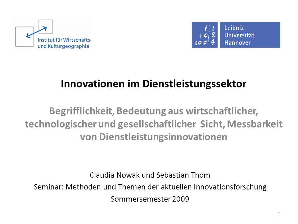 Innovationen im Dienstleistungssektor Begrifflichkeit, Bedeutung aus wirtschaftlicher, technologischer und gesellschaftlicher Sicht, Messbarkeit von Dienstleistungsinnovationen
