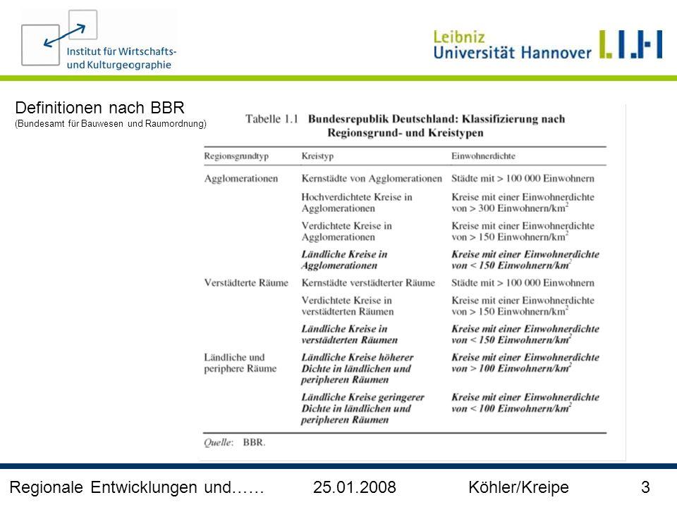 Regionale Entwicklungen und…… 25.01.2008 Köhler/Kreipe 3